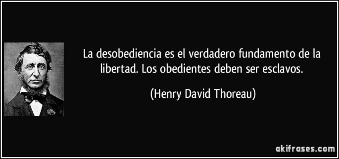 frase-la-desobediencia-es-el-verdadero-fundamento-de-la-libertad-los-obedientes-deben-ser-esclavos-henry-david-thoreau-140825